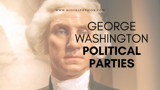 Philosophies of George Washington on Political Parties