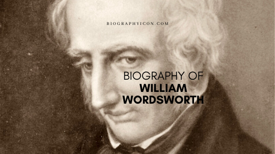 Biography of William Wordsworth in 150 words