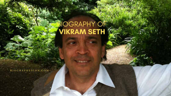 Biography of Vikram Seth in 100 Words and More