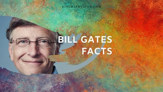 16 Interesting Bill Gates Facts that Inspire Anyone