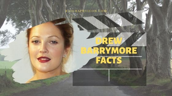 58 American Actress Drew Barrymore Interesting Facts for Fan